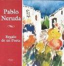 Regalo de un poeta (Spanish Edition): Pablo Neruda