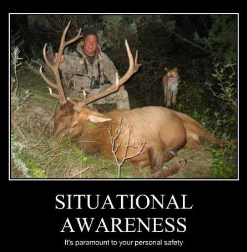 Hunting humor - Situational Awareness   Take the photo with the deer you just killed, but don't think you're the only one hunting!    Wonder what his face looked like right after?   www.ESknives.com