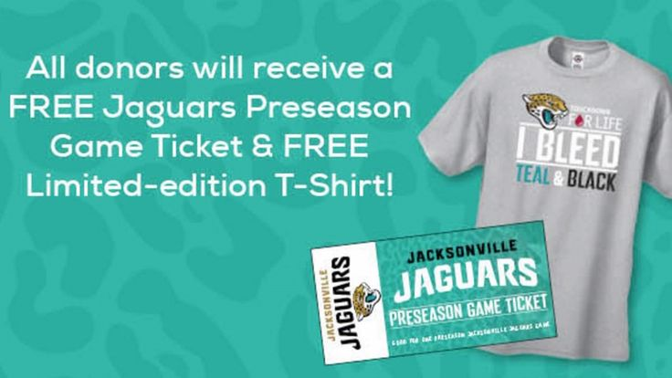 Saturday, July 15, 2017 - Jacksonville Jaguars Touchdown for Life Blood Drive. Donors get a preseason game ticket and limited-edition T-shirt.