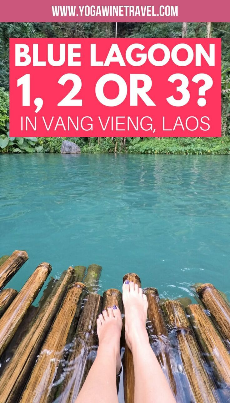 Visiting Vang Vieng In Laos Should You Go To Blue Lagoon 1 2 Or 3 Travel Asia Travel Laos
