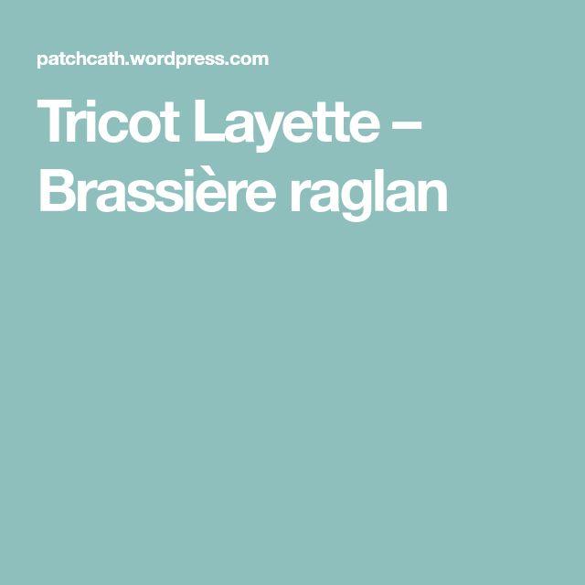 Tricot Layette – Brassière raglan