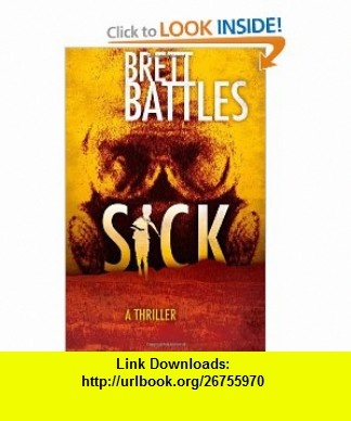 Sick A Project Eden Thriller (Volume 1) (9781461189268) Brett Battles , ISBN-10: 1461189268  , ISBN-13: 978-1461189268 ,  , tutorials , pdf , ebook , torrent , downloads , rapidshare , filesonic , hotfile , megaupload , fileserve