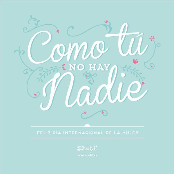 Como tú no hay nadie! Feliz día de la mujer :) www.mrwonderfulshop.es #quote #illustration