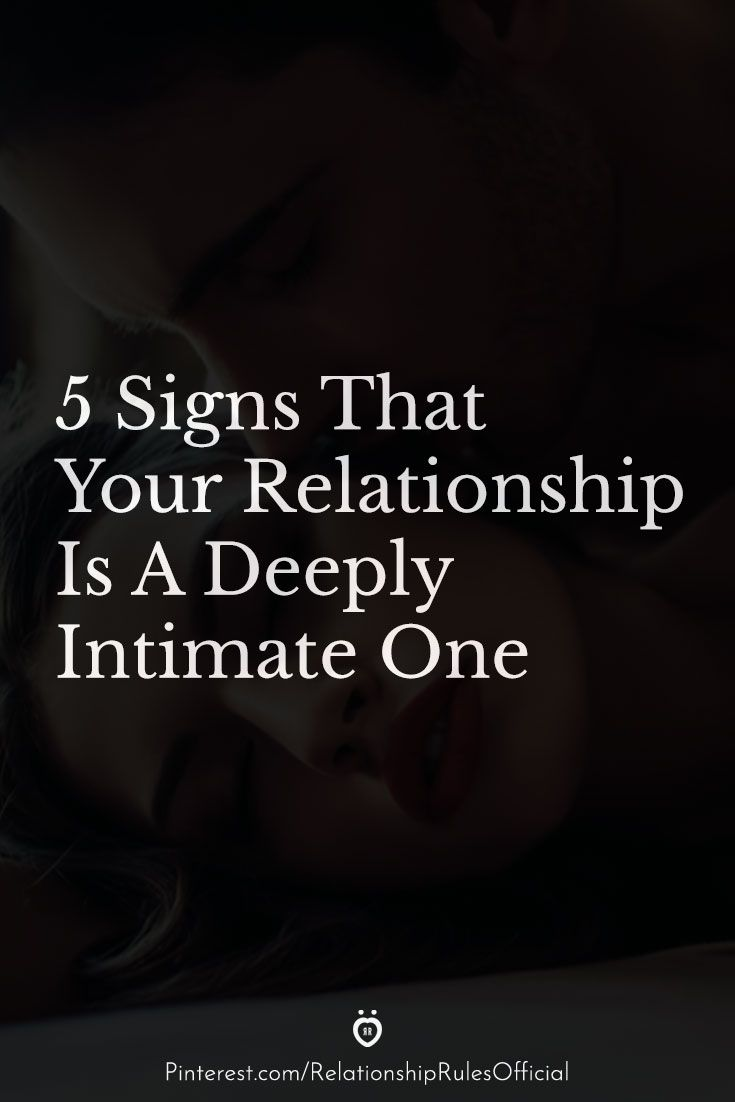 7 Signs That Your Relationship Is A Deeply Intimate One in 7