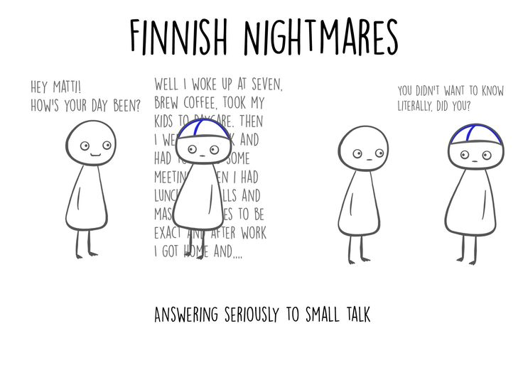 How's your day been? to a Finn, by Finnish Nightmares @ http://on.fb.me/1kCSXvV