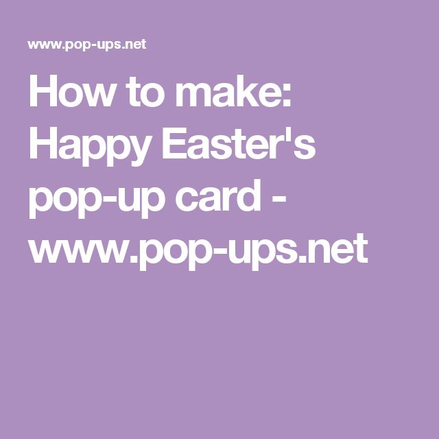 How to make: Happy Easter's pop-up card - www.pop-ups.net