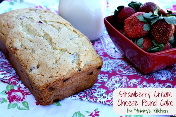 Mommy's Kitchen: Strawberry Cream Cheese Pound Cake