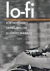 LO-FI é a festinha rock que agita as quintas no Bar Pixel ao comando de Sergio Paralelo.    O que rola?  Interpol, The Kooks, Kaiser Chiefs, OK GO, Peter Bjorn and Jonh, Blur, Nirvana, Hot Chip, Radiohead, Hole, Foo Fighters, AC/DC, The Strokes, The