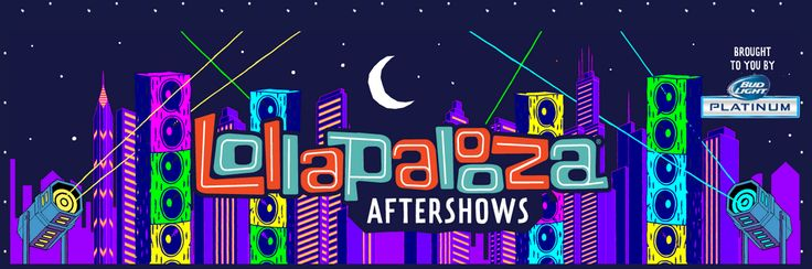 What's better than going to Lollapalooza? Nothing. Except maybe the aftershows.