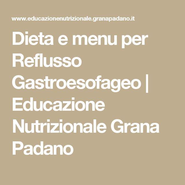 Dieta e menu per Reflusso Gastroesofageo | Educazione Nutrizionale Grana Padano