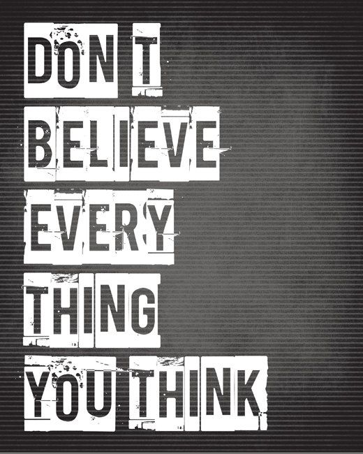 Don't Believe Everything You Think - inspirational art print (charcoal gray)