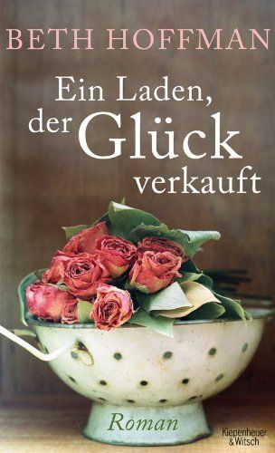 Ein Laden, der Glück verkauft: Roman  gelesen