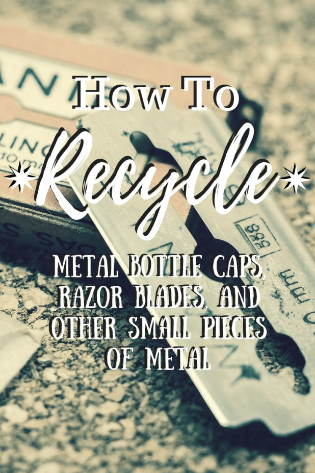 How to recycle certain small pieces of metal
