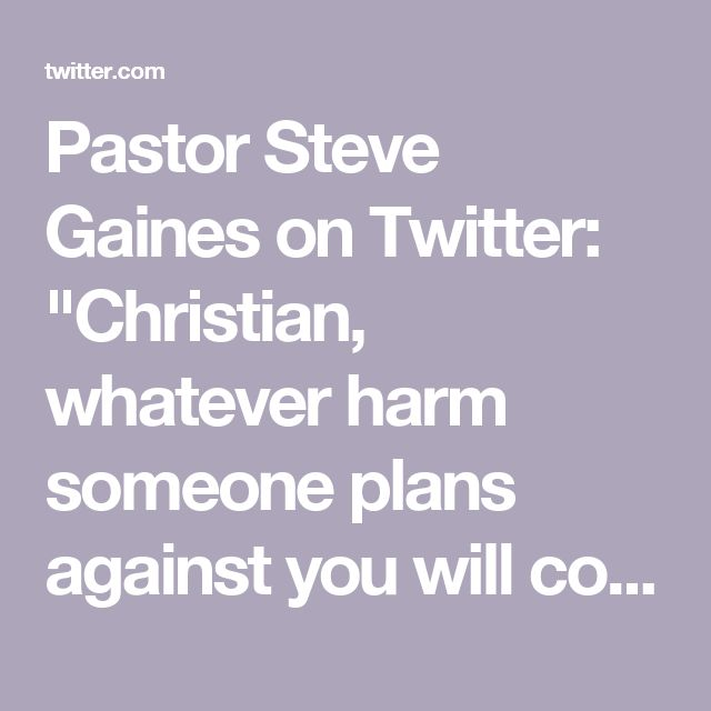 """Pastor Steve Gaines on Twitter: """"Christian, whatever harm someone plans against you will come back on them - """"Whoever digs a pit will fall into it."""" (Proverbs 26:27)"""""""