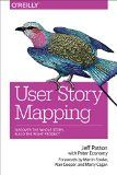 User story mapping : discover the whole story, build the right product / Jeff Patton ; [with Peter Economy ; forewords by Martin Fowler, Alan Cooper, and Marty Cagan].  http://encore.fama.us.es/iii/encore/record/C__Rb2742431?lang=spi. If you're a user experience professional, listen to The UX Blog Podcast on iTunes.