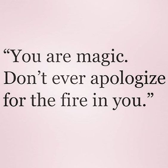 you are magic you are fire