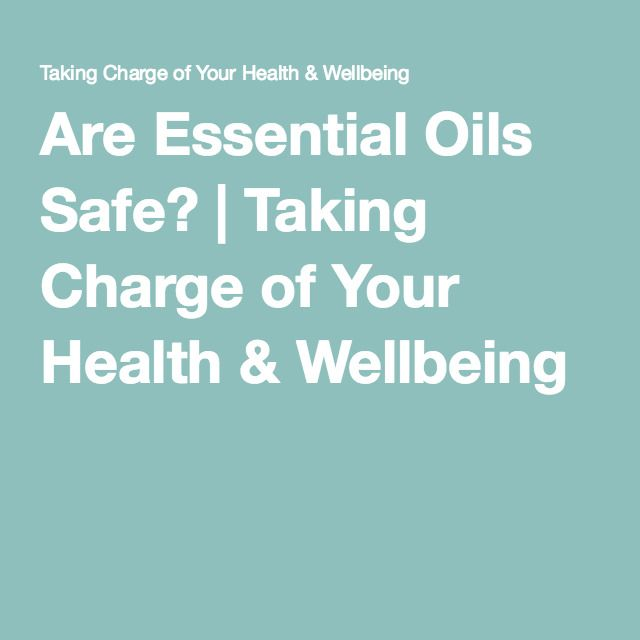 Are Essential Oils Safe? | Taking Charge of Your Health & Wellbeing