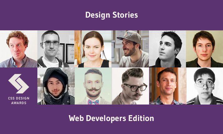 Design Stories 7: Special Developers Edition - Tips, Tricks & Workflows  Featuring Tim Holman (Tumblr), Antoine Wodniack, Florian Morel, Rachel Smith (Active Theory), Gregor Adams (SINNERSCHRADER), Filip Arneric (Kitchen Prague), Gaston Bouchayer (Akaru), Oleg Solomka (Legomushroom), Paul Thomas (Green Chameleon), Lucas Bebber (Garden Estudio), Nikolay Talanov.  http://www.cssdesignawards.com/ds/design-stories-7-developers-edition-tips-tricks-and-workflows/7/