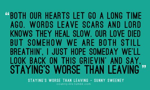 """Ever heard a song lyric that made you go """"wow""""? I heard my buddy Sunny Sweeney sing it in 2010. It pulled a heartstring & it helped pull me through a bad situation at the time where staying was worse than leaving."""