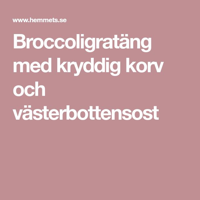 Broccoligratäng med kryddig korv och västerbottensost