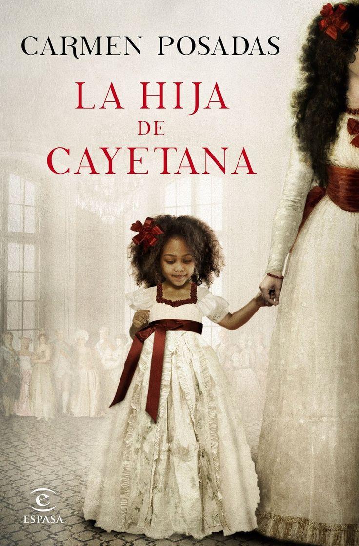 TÍTULO: La hija de Cayetana AUTOR: Carmen Posadas EDITORIAL: Espasa ISBN: 9788467047738 Nº DE PÁGINAS: 448 págs ENCUADERNA...