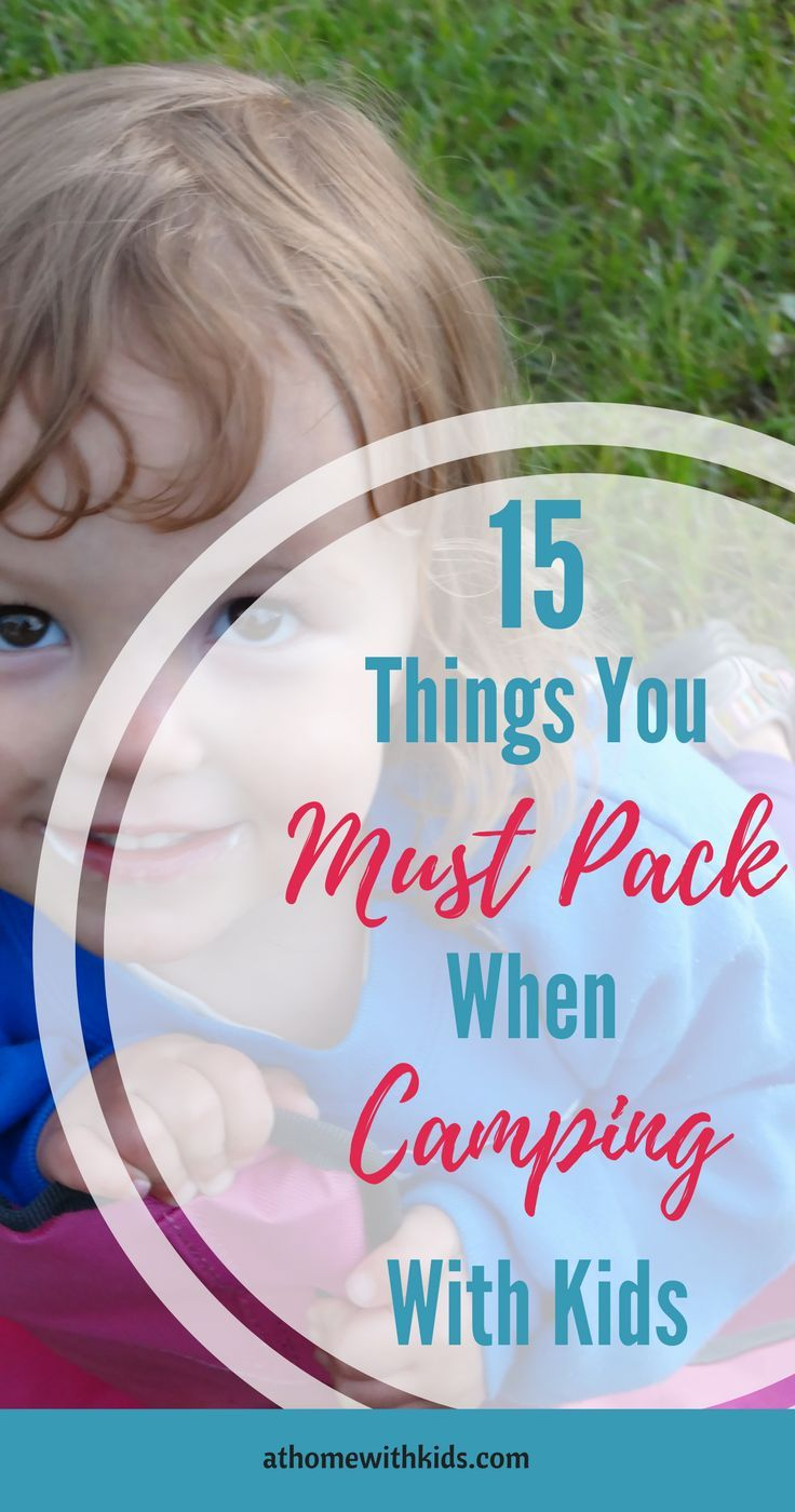 How to Make Camping with Kids Simple and Enjoyable  athomewithkids.com