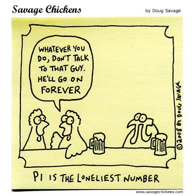 Funny stuff for Pi Day 2015! Pi cartoon by Doug Savage for Savage Chickens