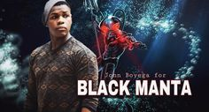I know Im fan casting Black Manta before I fan cast Aquaman but I figured why not. So I know hes already been cast for the new Aquaman film coming out but I thought Id fan cast who I would pick for a DCEU reboot of the character and my choice is John Boyega. A lot of people would say they rather see him play Cyborg but Id like to see him portray one of if not Aquaman greatest foe. So who is he? Black Manta was a mercenary and treasure hunter who worked alongside his father. He was hired by…