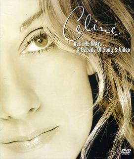 pictures of celine dion cd   Céline Dion: All The Way... A Decade Of Song & Video ...