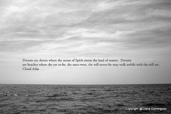 Cloud Atlas Quote - Dreams are Shores  Print 5x7 Black and White Fine Art Photography ocean, water,  quotes, clouds
