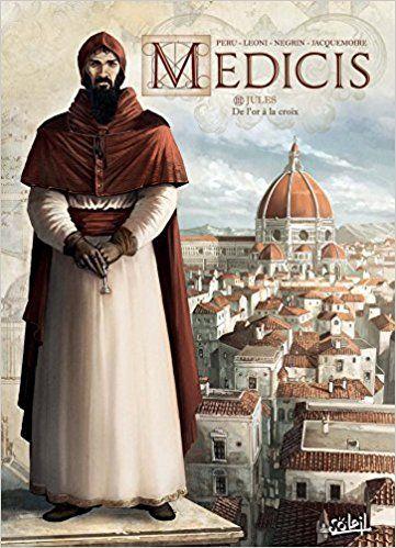 Médicis T03 - Jules - De l'or à la croix - Olivier Peru, Élodie Jacquemoire, Lucio Leoni