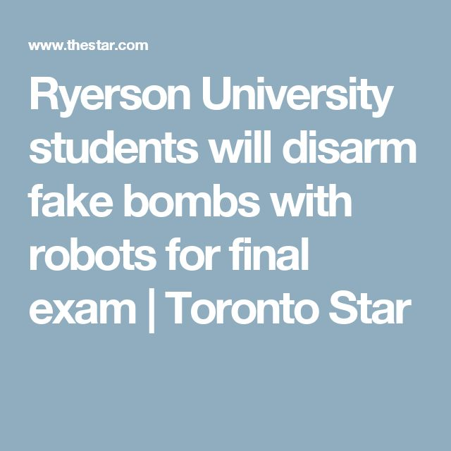 Ryerson University students will disarm fake bombs with robots for final exam  | Toronto Star