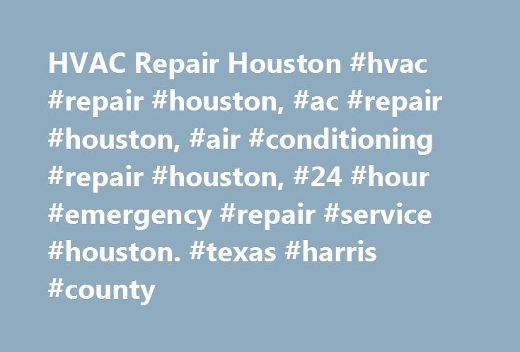 HVAC Repair Houston #hvac #repair #houston, #ac #repair #houston, #air #conditioning #repair #houston, #24 #hour #emergency #repair #service #houston. #texas #harris #county http://puerto-rico.remmont.com/hvac-repair-houston-hvac-repair-houston-ac-repair-houston-air-conditioning-repair-houston-24-hour-emergency-repair-service-houston-texas-harris-county/  # Hvac Repair Houston, Texas Surrounding Areas 5 Star Repair Services Inc. owners have been in the heating and air conditioning…