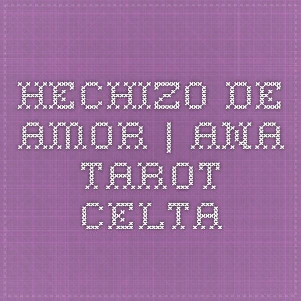 Hechizo de Amor | Ana Tarot Celta
