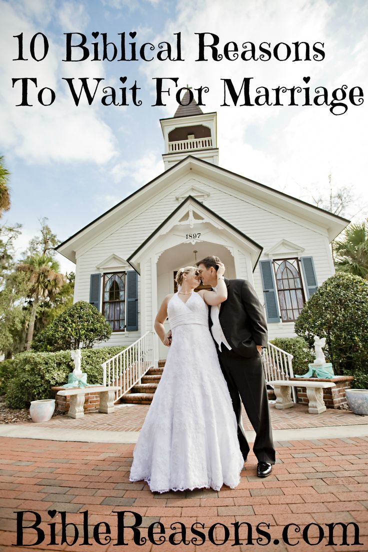 10 Biblical Reasons To Wait For Marriage The world thinks of sex as just another thing, who cares everybody does it, but God says to be set apart from the world and stay away from sex outside of marriage.