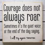 Inspirational Courage Sign.