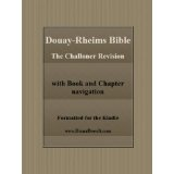 The Douay-Rheims Bible CR (with book and chapter navigation) (Kindle Edition)By Bishop Richard Challoner