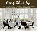 Feng Shui Tip!  You Don't Have to Accept Just Any Table  Tip Tuesday! Common sense tells us never to sit near the toilets, the kitchen or the entrance to the restaurant or you'll be disturbed by busy waiters, people coming in and out and unpleasant odors.  The best tables are located diagonally opposite the restaurant entrance...and tables with window views are considered good feng shui. If your tables happens to be near a mirror and your table is reflected in the mirror, it doubles the food…