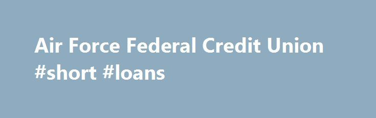 """Air Force Federal Credit Union #short #loans http://loan-credit.nef2.com/air-force-federal-credit-union-short-loans/  #credit loans # Forms Home Loans Find valuable information on buying or refinancing your home. Financial Services """"Air Force Credit Union is awesome! They treat me like family whenever I walk into any branch. They care abour your financial situation and take the time to help you improve your credit. They will tell you what you need and put their money where their mouth is…"""