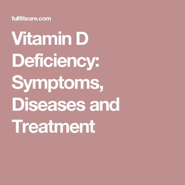Vitamin D Deficiency: Symptoms, Diseases and Treatment