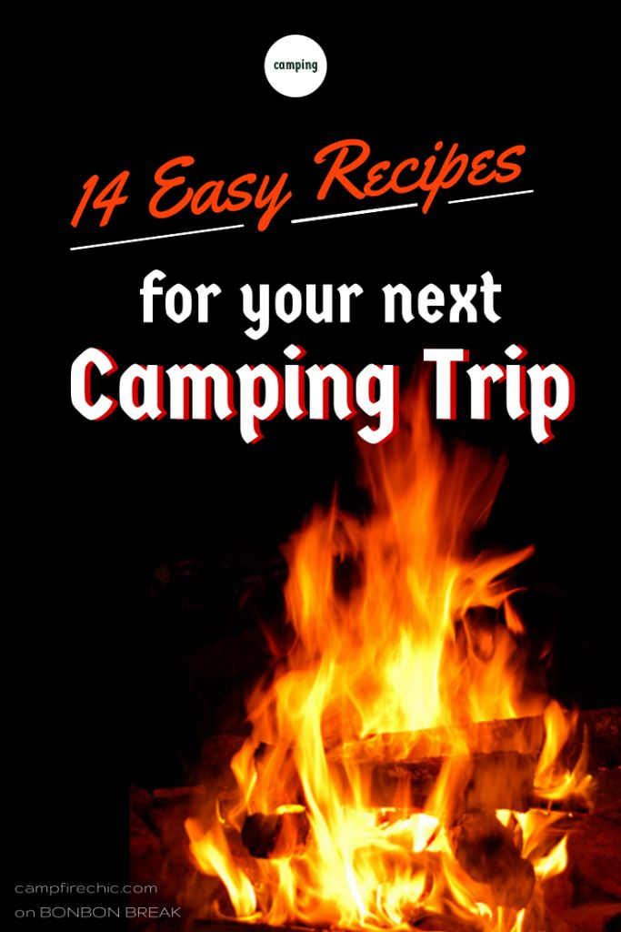 14 Easy Camping Recipes by Campfire Chic | originally pinned by Rhonda Bridges | #aaa #camping www.aaa.com/travel
