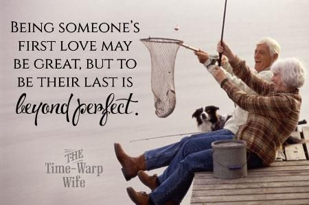 """Being someone's first love may be great, but to be their last is beyond perfection."" -"