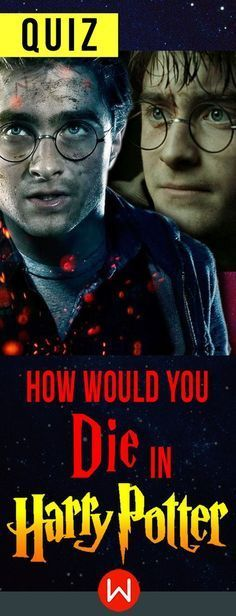 Quiz How Would You Die In Harry Potter Harry Potter Test Harry Potter Patronus Harry Potter Quizzes