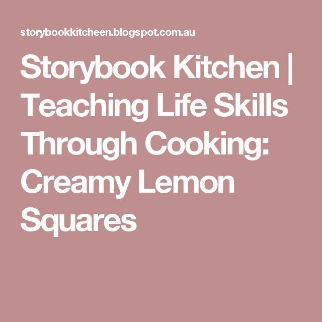Storybook Kitchen | Teaching Life Skills Through Cooking: Creamy Lemon Squares