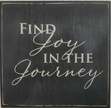 Find joy in the journey quote joy pinterest