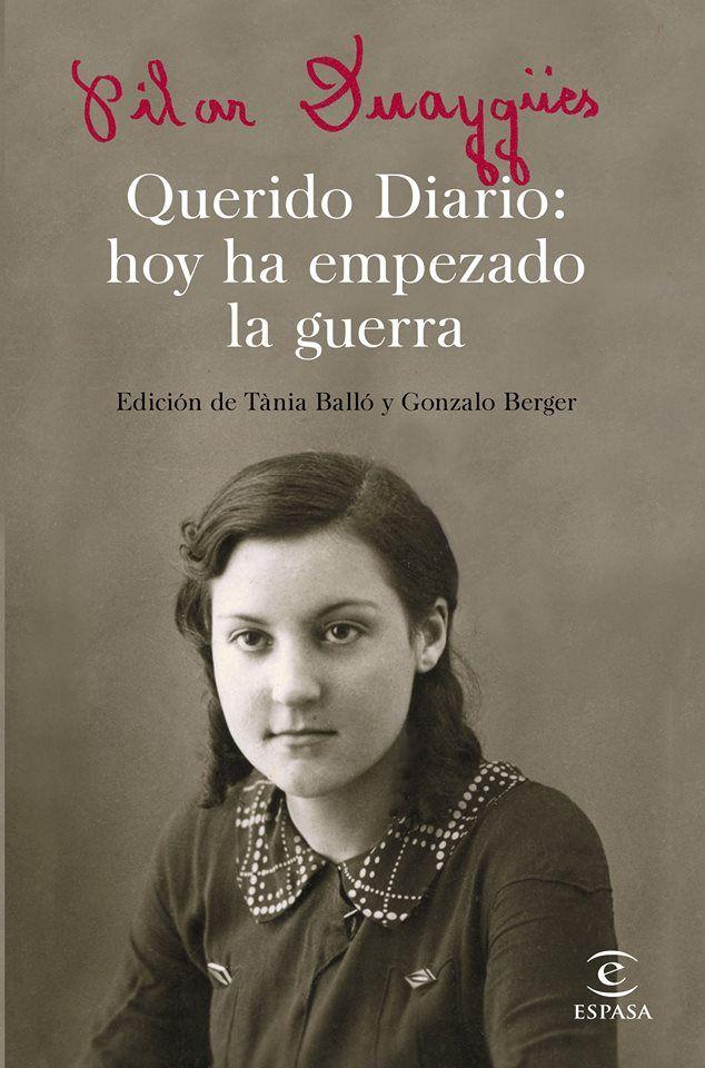 Querido diario. hoy ha empezado la guerra de Pilar Duaygües. Biografías y memorias (350) sobre la guerra civil, Barcelona)