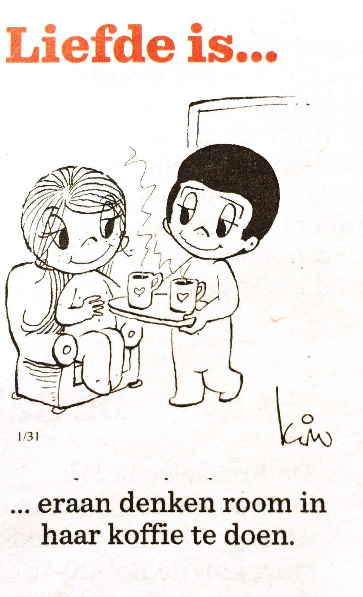 Liefde is… Eraan denken room in haar koffie te doen.