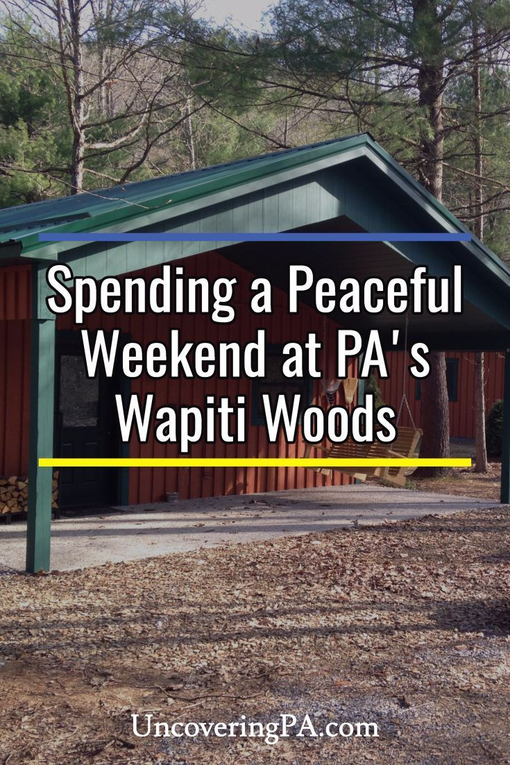 Spending a peaceful weekend at Wapiti Woods