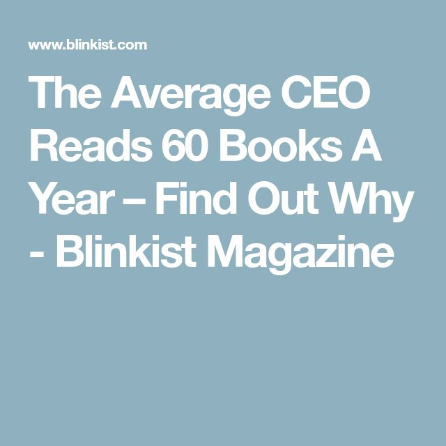 The Average CEO Reads 60 Books A Year – Find Out Why - Blinkist Magazine