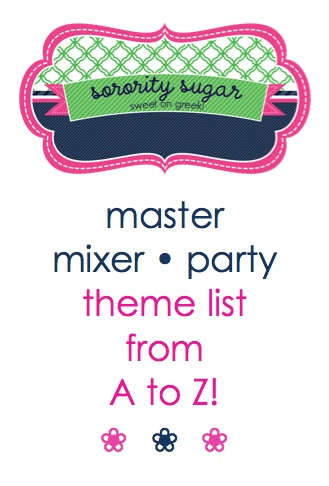 need a THEME for your next mixer/social/swap/exchange/invite/party? check out the sorority sugar master mixer theme list! <3 BLOG LINK:   http://sororitysugar.tumblr.com/post/46119852314/master-mixer-list#notes